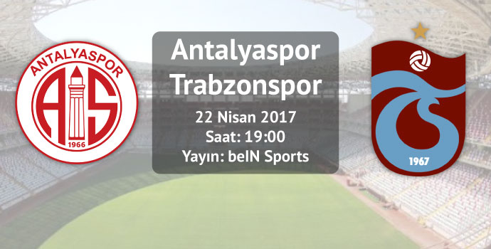 Antalyaspor - Trabzonspor / İlk 11'ler belli oldu