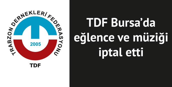 Bursa'da müzik ve eğlence iptal edildi.