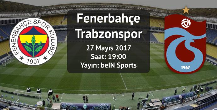 Fenerbahçe-Trabzonspor / İlk 11'ler belli oldu