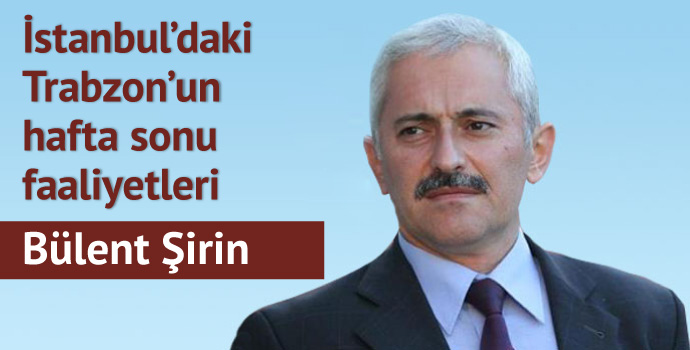 İstanbul'daki Trabzon'un hafta sonu faaliyetleri