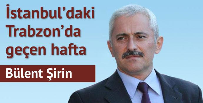 İstanbul'daki Trabzon'da geçen hafta...
