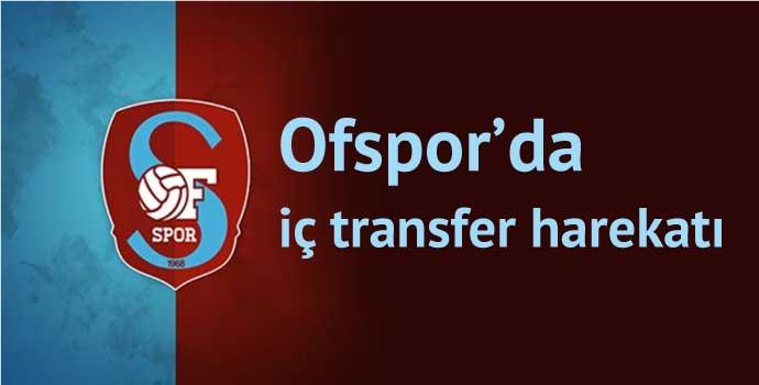 Ofspor'da iç transfer harekatı