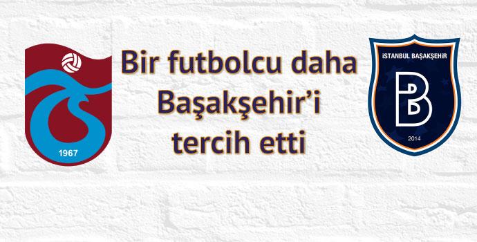 Trabzonspor beğeniyor Başakşehir transfer ediyor