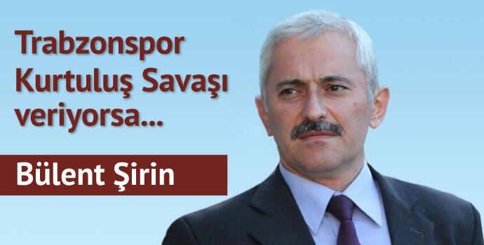 Trabzonspor Kurtuluş Savaşı veriyorsa...