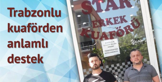 Trabzonsporlu kuaförden anlamlı bağış