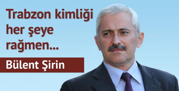 Trabzon kimliği, her şeye rağmen...