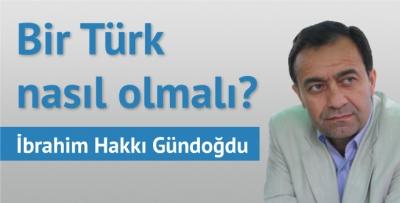 Bir Türk nasıl olmalı?
