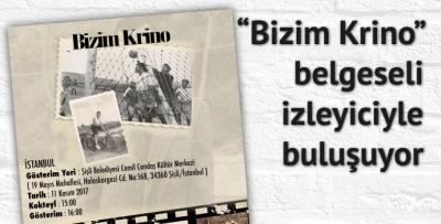 Bizim Krino belgeseli izleyiciyle buluşuyor
