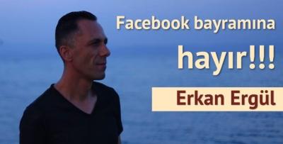 Facebook Bayramına Hayır!!!