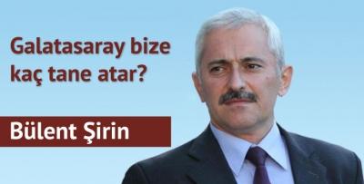 Galatasaray bize kaç tane atar?