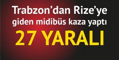 Rize'ye giden araç kaza yaptı! 27 yaralı