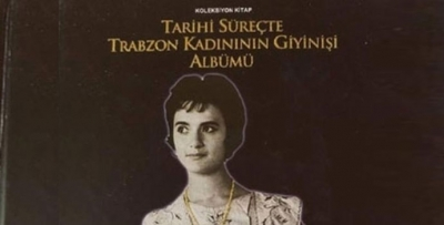 Trabzon kadınının giyimi kitap oldu