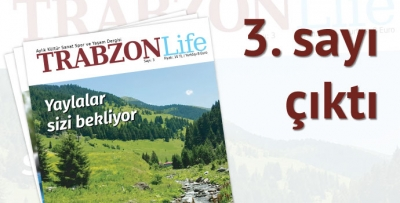 TRABZON Life Dergisi'nin 3. Sayısı çıktı.