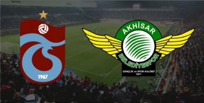 Trabzonspor-Akhisar Belediyespor / 11'ler belli oldu