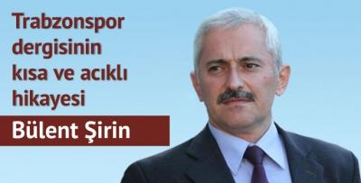 Trabzonspor dergisinin kısa ve acıklı hikâyesi