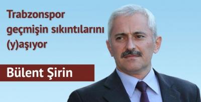 Trabzonspor geçmişin sıkıntılarını (y)aşıyor...