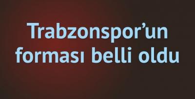 Trabzonspor maça bu formayla çıkacak