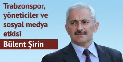 Trabzonspor, yöneticiler  ve sosyal medya etkisi