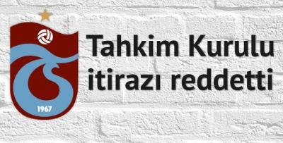 Trabzonspor'un yaptığı itiraz reddedildi