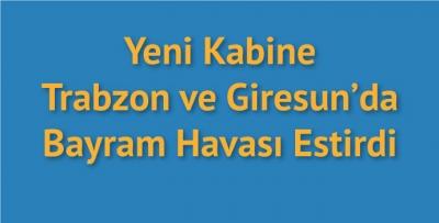 Yeni kabine Trabzon ve Giresun'da sevinçle karşılandı